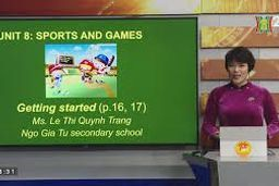 Tiếng Anh 6 - Unit 8: Sport and Games: Lesson 1 – Getting started